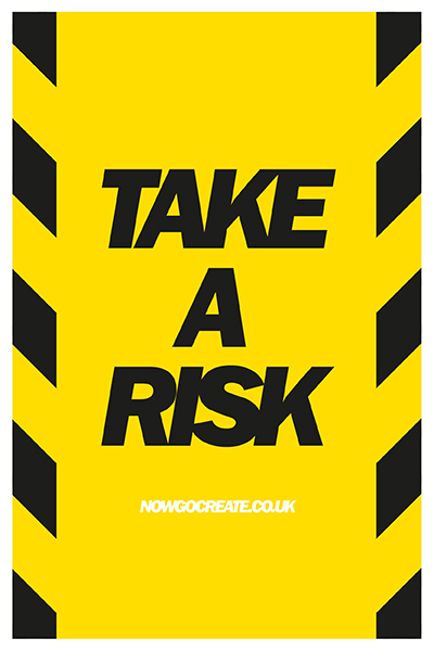 Now Go Create tips on taking a risk